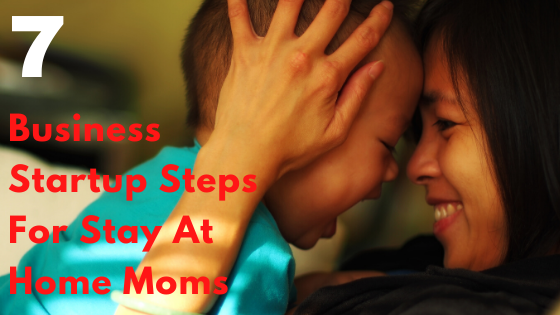 7. Business Startup Steps For Stay At Home Moms / classified messages